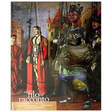 Sul filo del racconto. Gaspare Canino e Natale Meli nelle collezioni del Museo internazionale delle marionette Antonio Pasqualino. Con CD Audio