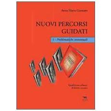 Nuovi percorsi guidati. Problematiche contrattuali. Con CD-ROM. Vol. 1