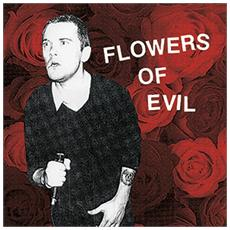 Flowers Of Evil - Flowers Of Evil