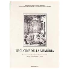 Le cucine della memoria. Testimonianze bibliografiche e iconografiche dei cibi tradizionali. . . (3 vol.)
