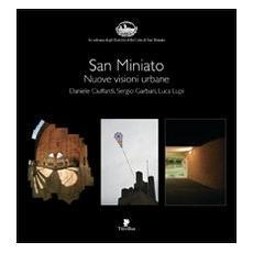 San Miniato. Nuove visioni urbane. Ediz. illustrata