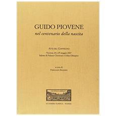 Guido Piovene nel centenario della nascita. Atti del Convegno (Vicenza, 24-25 maggio 2007)