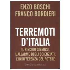 Terremoti d'Italia. Il rischio sismico, l'allarme degli scienziati, l'indifferenza del potere