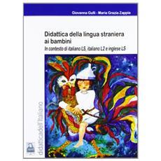 Didattica della lingua straniera ai bambini in contesto di italiano LS, italiano L2 e inglese LS