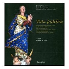 Tota Pulchra. Catalogo della mostra (Gerace, 10 agosto-5 settembre 2004)