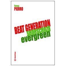 Beat generation senescenza evergreen. Ediz. italiana