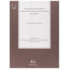Dalla tradizione pitagorica al futuro della cultura e della scienza in Calabria
