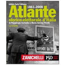 Atlante storico-elettorale d'Italia (1861-2006) . Con CD-ROM