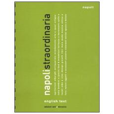 Napoli straordinaria 2011. Ediz. italiana e inglese
