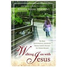 Walking on with Jesus. 90-day devotional journey from God's heart to your heart