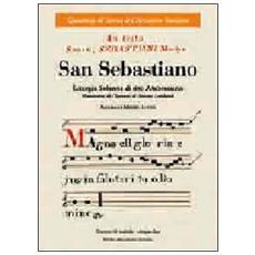 San Sebastiano. Liturgia solenne di rito ambrosiano. Con CD Audio