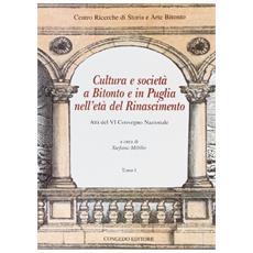 Cultura e società a Bitonto e in Puglia nell'età del Rinascimento. Atti del VI convegno nazionale