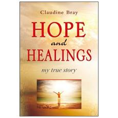 Hope and healding. My true story