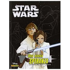 Nuova speranza. Episodio IV. Star Wars (Una)