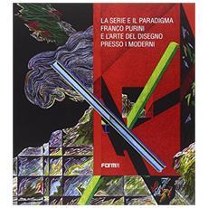 La serie e il paradigma. Franco Purini e l'arte del disegno presso i moderni