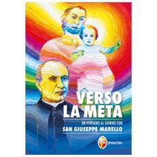 Verso La Meta. Un Pensiero Al Giorno Con San Giuseppe Marello