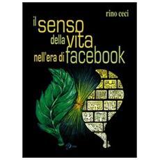 Il senso della vita nell'era di Facebook