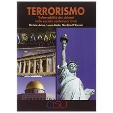 Terrorismo. Vulnerabilità dei sistemi nelle società contemporanee