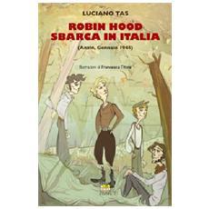 Robin Hood sbarca in Italia (Anzio, gennaio 1944)