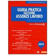 Guida pratica gestione assenze lavoro 2013