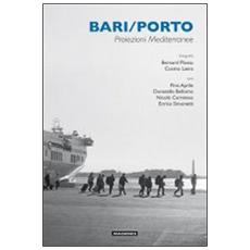 Bari / porto. Proiezioni mediterranee