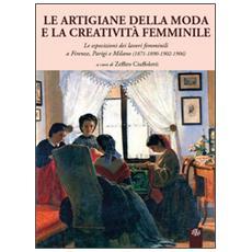 Le artigiane della moda e la creatività femminile. Le esposizioni dei lavori femminili a Firenze, Parigi e Milano (1871-1890-1902-1906)