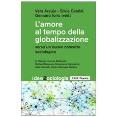 L'amore al tempo della globalizzazione. Verso un nuovo concetto sociologico