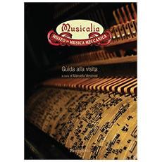Musicalia. Museo di musica meccanica. Guida alla visita