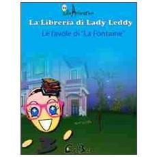 La libreria di Lady Leddy. Le favole di «La Fontaine». CD-ROM. Ediz. illustrata