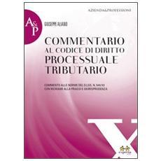 Commentario al codice di diritto processuale tributario