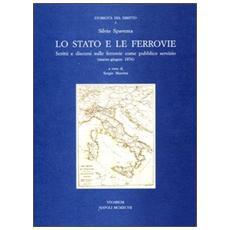 Lo Stato e le ferrovie. Scritti e discorsi sulle ferrovie come pubblico servizio (marzo-giugno 1876)