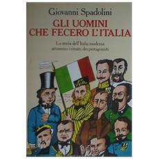Uomini che fecero l'Italia (Gli)