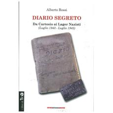 Diario segreto. Da cartosio ai lager nazisti (Luglio 1943-Luglio 1945)
