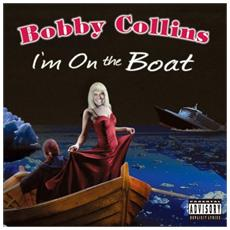 Bobby Collins - I'm On The Boat