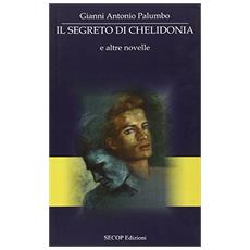Il segreto di Chelidonia e altre novelle
