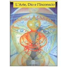 L'arte, Dio e l'inconscio