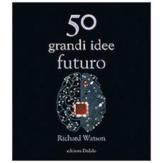 50 grandi idee. Futuro