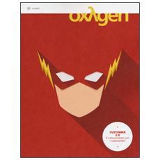 Oxygen. La scienza per tutti. Ediz. italiana e inglese. Vol. 27: Customer 2.0. Il consumatore con i superpoteri.