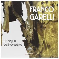 Franco Garelli. Un segno del Novecento