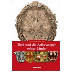 Tirol und die Adlerwappen seiner Länder