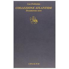 Collezione Atlantide. Decamerone nero