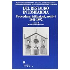 Del restauro in Lombardia. Procedure, istituzioni, archivi (1861-1892)