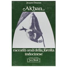 Akhan. Racconti orali della foresta indocinese