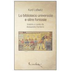 La biblioteca universale e altre fantasie