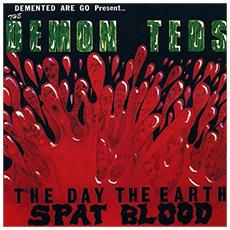 Demented Are Go - The Day The Earth Spat Blood