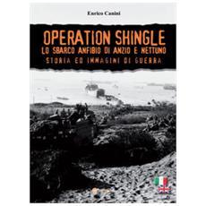 Operation Shingle. Lo Sbarco Anfibio Di Anzio E Nettuno