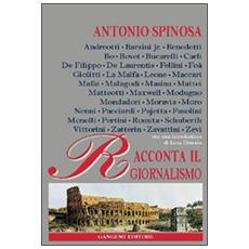 Antonio Spinosa racconta il giornalismo