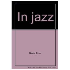 In jazz. Ediz. illustrata