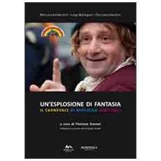 Un'esplosione di fantasia. Il carnevale di Bertoldo 2007-2011
