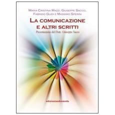 La comunicazione e altri scritti
